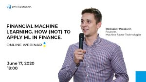 Financial Machine Learning. How (not) to apply ML in finance. Online meetup